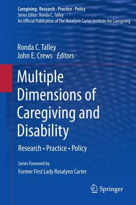Multiple Dimensions of Caregiving and Disability: Research, Practice, Policy - Caregiving: Research * Practice * Policy (Paperback)