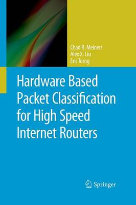 Hardware Based Packet Classification for High Speed Internet Routers (Paperback)