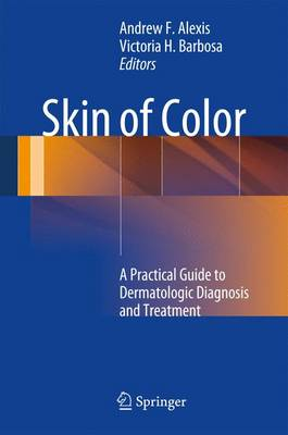 Skin of Color: A Practical Guide to Dermatologic Diagnosis and Treatment (Paperback)