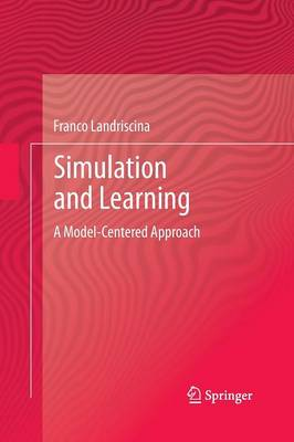 Simulation and Learning: A Model-Centered Approach (Paperback)