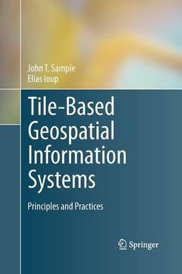 Tile-Based Geospatial Information Systems: Principles and Practices (Paperback)