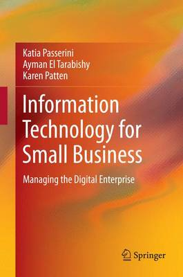 Information Technology for Small Business: Managing the Digital Enterprise (Paperback)