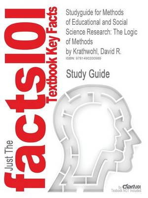 Studyguide for Methods of Educational and Social Science Research: The Logic of Methods by Krathwohl, David R., ISBN 9781577665762 (Paperback)