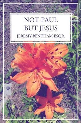 Not Paul, but Jesus (Paperback)
