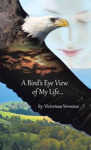A Bird's Eye View of My Life (Hardback)