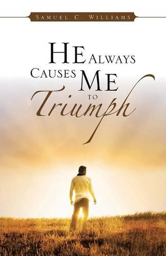 He Always Causes Me to Triumph (Paperback)