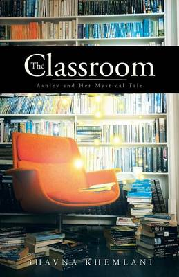 The Classroom: Ashley and Her Mystical Tale (Paperback)