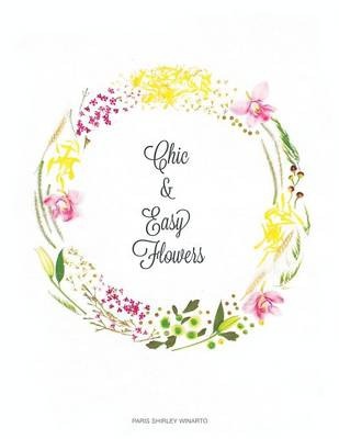Chic and Easy Flowers (Paperback)