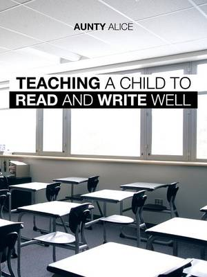 Teaching a Child to Read and Write Well (Paperback)