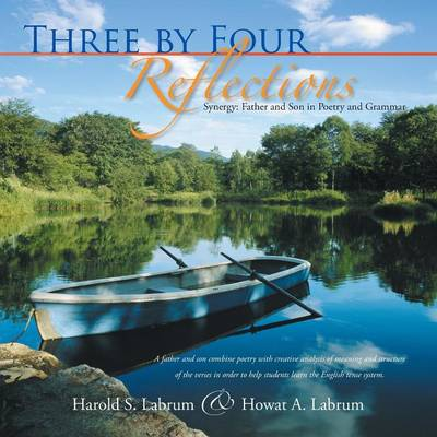 Three by Four Reflections: Synergy: Father and Son in Poetry and Grammar (Paperback)