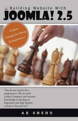 Building Website With JOOMLA! 2.5: A Game Changer for Young Entrepreneurs (Paperback)