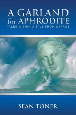 A Garland for Aphrodite: Tales Within a Tale from Cyprus (Paperback)