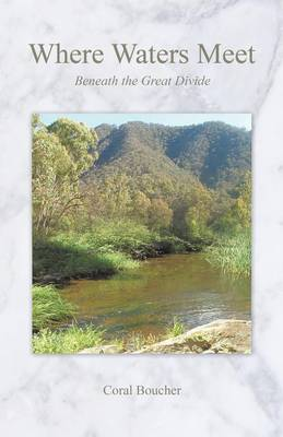 Where Waters Meet: Beneath the Great Divide (Paperback)