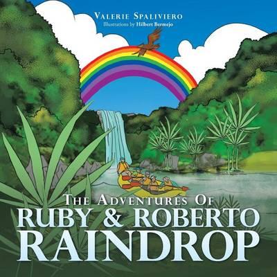 The Adventures Of RUBY & ROBERTO RAINDROP (Paperback)