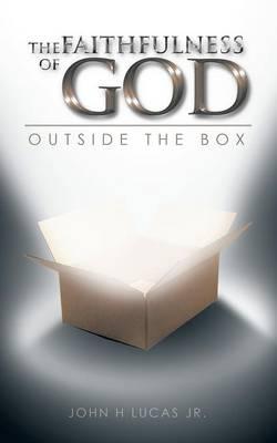 The Faithfulness of God: Outside the Box (Paperback)