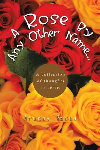A Rose by Any Other Name...: A Collection of Thoughts in Verse. (Paperback)