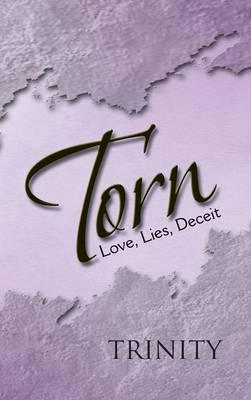 Torn: Love, Lies, Deceit (Hardback)
