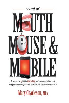 Word of Mouth Mouse and Mobile: A Sequel of Five-Minute Marketing with More Quick-Read Insights to Leverage Your Story in an Accelerated World (Hardback)