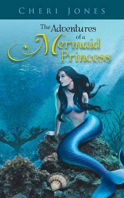 The Adventures of a Mermaid Princess (Paperback)
