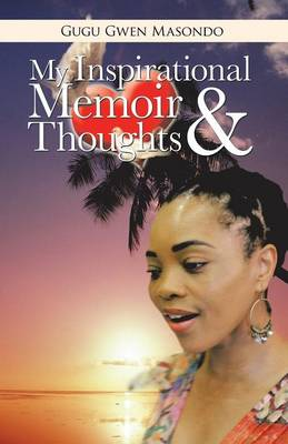 My Inspirational Memoir and Thoughts (Paperback)