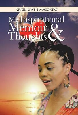 My Inspirational Memoir and Thoughts (Hardback)