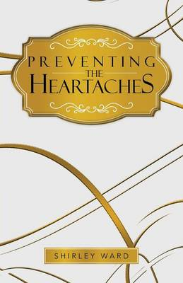 Preventing the Heartaches (Paperback)