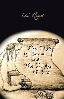 The Maps of Seven and the Trinket of Iris (Paperback)