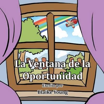 La Ventana de La Oportunidad (Paperback)