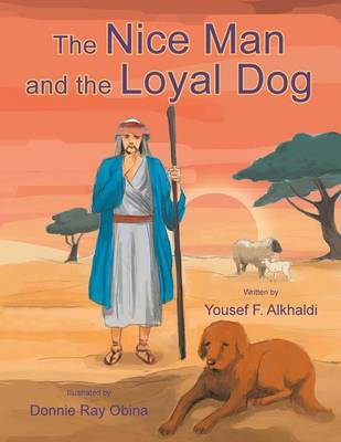The Nice Man and the Loyal Dog: Yousef F. Alkhaldi (Paperback)