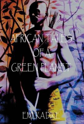 African Tales of A Green Planet (Hardback)