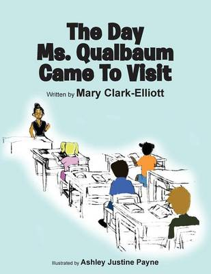The Day Ms. Qualbaum Came to Visit (Paperback)