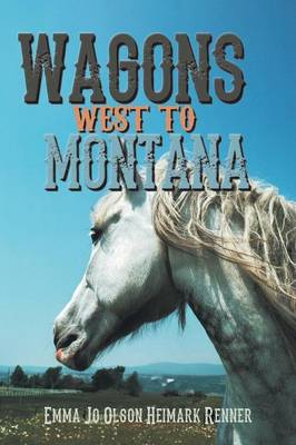 Wagons West to Montana (Paperback)
