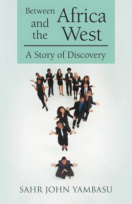Between Africa and the West: A Story of Discovery (Paperback)