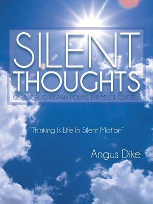 Silent Thoughts: Classical Christian Poems, Rhymes & Quotes (Paperback)