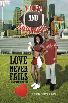 Love and Football: Love Never Fails I Corinthians 13:8 (Paperback)