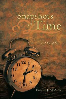 Snapshots in Time: As I Recall it (Paperback)