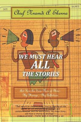 We Must Hear All the Stories: And Here Are Some More of Mine: - My Musings - My Reflections. (Paperback)