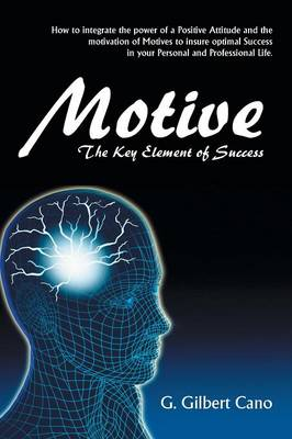 Motive: The Key Element of Success (Paperback)