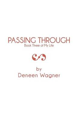 Passing Through: Book Three of My Life (Paperback)