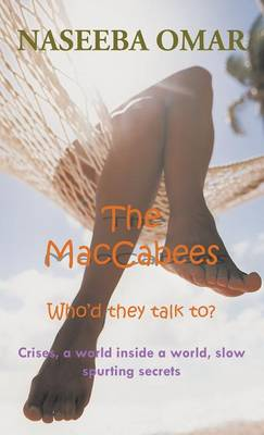 The MacCabees: Who'd they talk to? Crises, a world inside a world, slow spurting secrets (Hardback)
