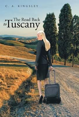 The Road Back to Tuscany (Hardback)