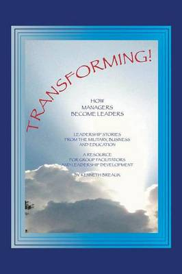 Transforming!: How Managers Become Leaders (Paperback)