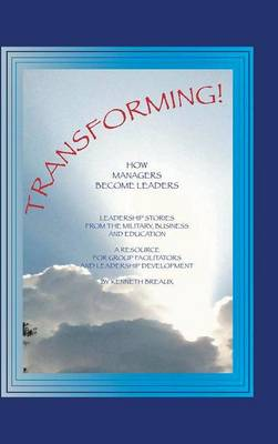 Transforming!: How Managers Become Leaders (Hardback)