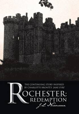 Rochester: Redemption: The Continuing Story Inspired by Charlotte Bronte's 'Jane Eyre' (Hardback)
