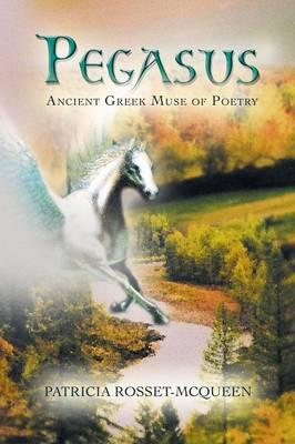Pegasus: Ancient Greek Muse of Poetry (Paperback)