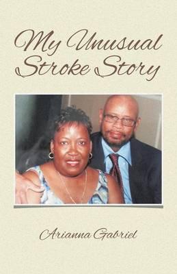 My Unusual Stroke Story (Paperback)