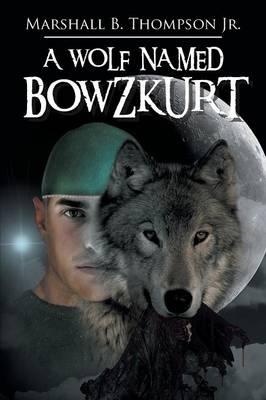 A Wolf Named Bowzkurt (Paperback)