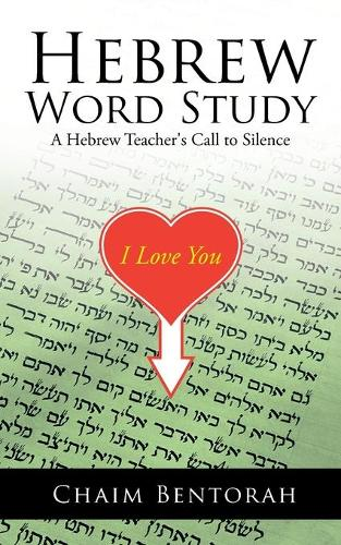 Hebrew Word Study: A Hebrew Teacher's Call to Silence (Paperback)