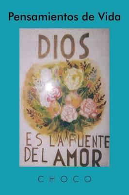 Pensamientos de Vida: Dios es La Fuente del Amor (Paperback)