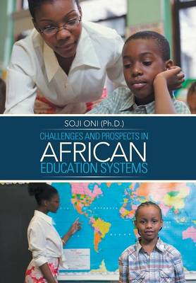 Challenges and Prospects in African Education Systems (Hardback)